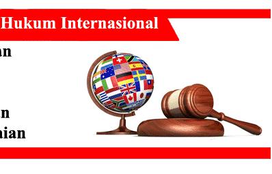 Hukum-Internasional-Tujuan-Asas-Sumber-Hubungan-Wujud